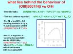 what lies behind the behaviour of oiii 5007 h b vs o h