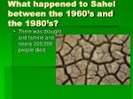 what happened to sahel between the 1960 s and the 1980 s