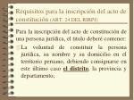 requisitos para la inscripci n del acto de constituci n art 24 del rirpj