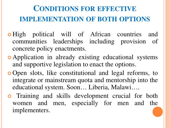 Conditions for effective implementation of both options