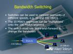 bandwidth switching