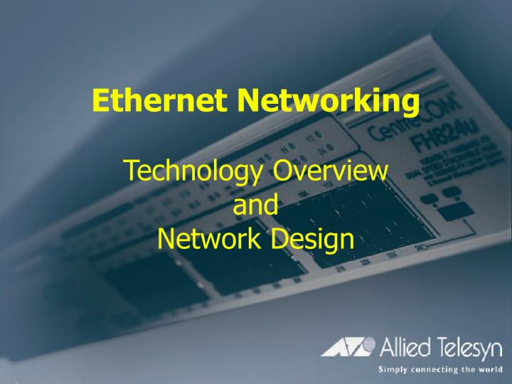 ethernet networking technology overview and network design n.