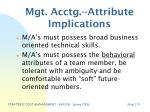 mgt acctg attribute implications