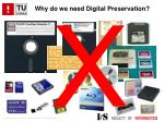 why do we need digital preservation