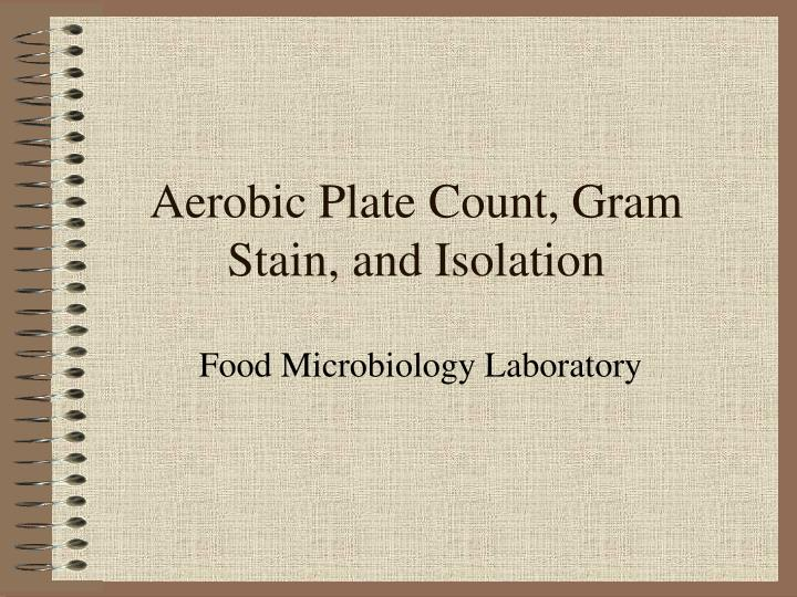 aerobic plate count gram stain and isolation n.