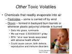other toxic volatiles