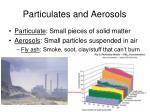 particulates and aerosols