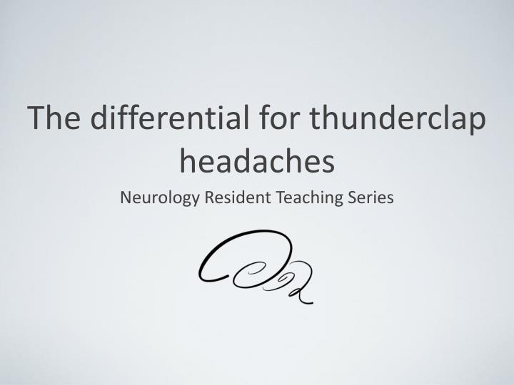 the differential for thunderclap headaches n.