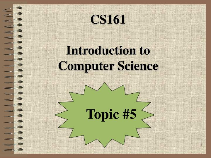 cs161 introduction to computer science n.