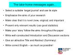the take home messages again