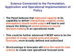 science connected to the formulation application and operational implementation of policy