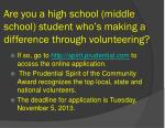 are you a high school middle school student who s making a difference through volunteering
