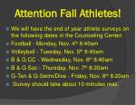 attention fall athletes