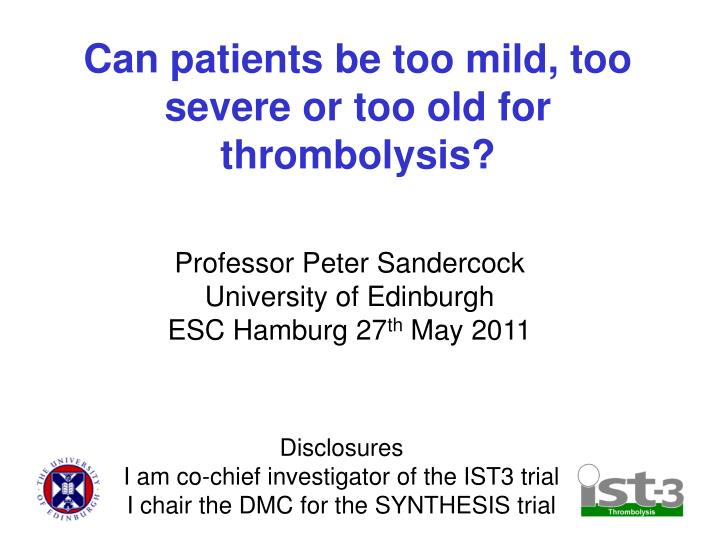 can patients be too mild too severe or too old for thrombolysis n.