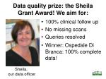 data quality prize the sheila grant award we aim for