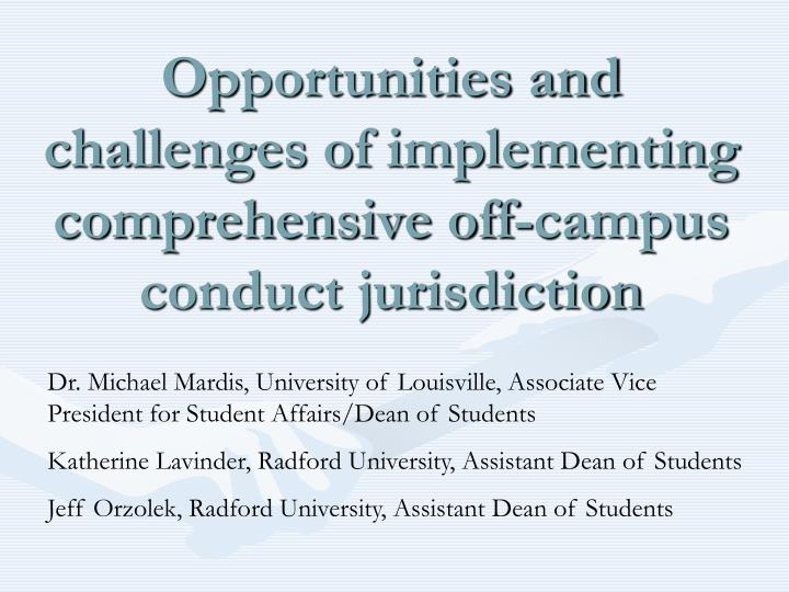 opportunities and challenges of implementing comprehensive off campus conduct jurisdiction n.