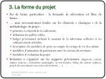 3 la forme du projet