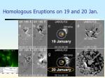 homologous eruptions on 19 and 20 jan