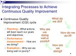 integrating processes to achieve continuous quality improvement