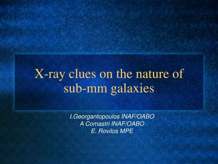 x ray clues on the nature of sub mm galaxies n.