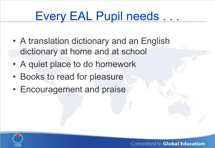 Every EAL Pupil needs . . .