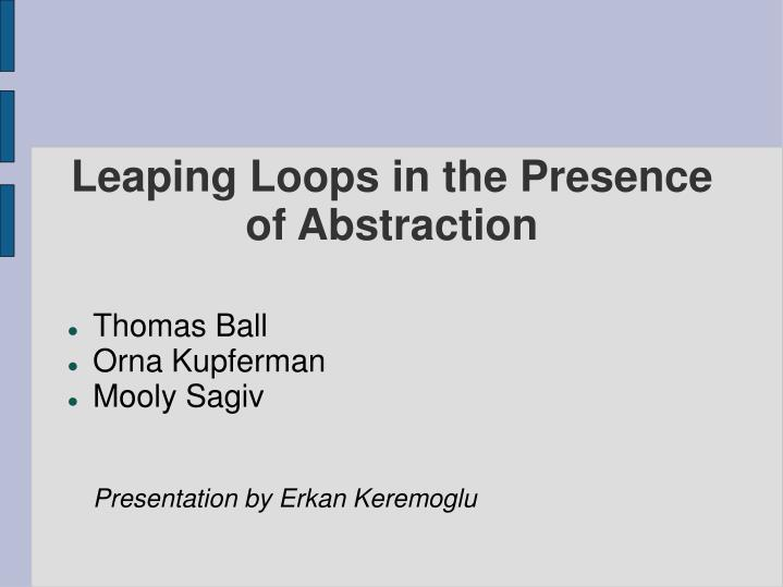 leaping loops in the presence of abstraction n.