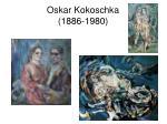oskar kokoschka 1886 1980