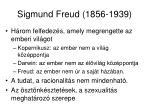 sigmund freud 1856 1939