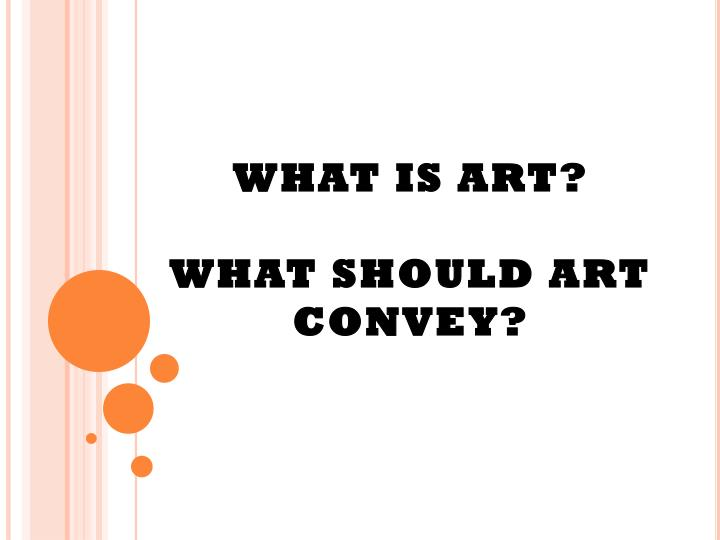 what is art what should art convey n.