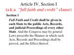 article iv section i a k a full faith and credit clause