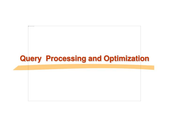 query processing and optimization n.