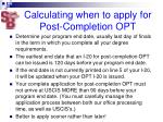 calculating when to apply for post completion opt