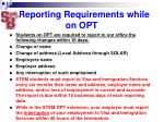 reporting requirements while on opt