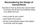 reconsidering the design of cannonworld1