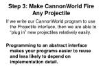 step 3 make cannonworld fire any projectile