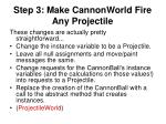 step 3 make cannonworld fire any projectile3