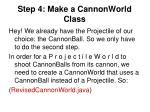 step 4 make a cannonworld class