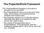 the projectileworld framework1