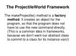 the projectileworld framework2