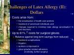 challenges of latex allergy ii dollars