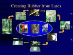 creating rubber from latex