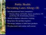 public health preventing latex allergy ii