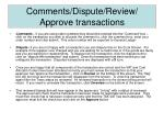 comments dispute review approve transactions