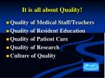 it is all about quality