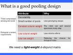 what is a good pooling design