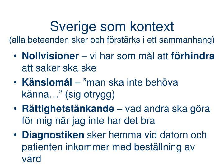 Sverige som kontext alla beteenden sker och f rst rks i ett sammanhang