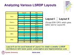 analyzing various lsrdp layouts