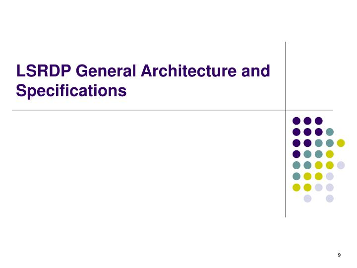 LSRDP General Architecture and Specifications
