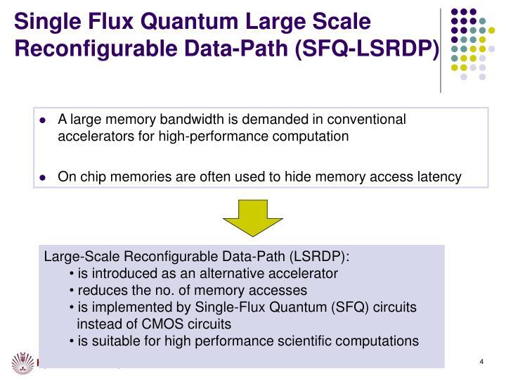 Single Flux Quantum Large Scale Reconfigurable Data-Path (SFQ-LSRDP)