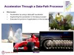acceleration through a data path processor
